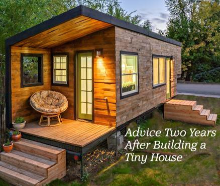 Advice On Building A House advice two years after building a tiny house   coactive dreams