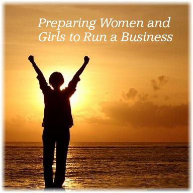 Preparing Women and Girls to Run a Business