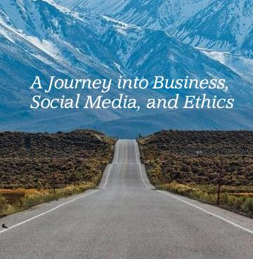 A Journey into Business, Social Media, and Ethics