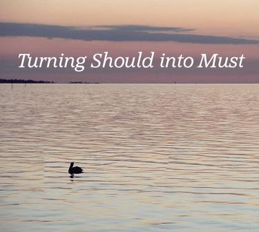 "Turning ""Should"" into ""Must"""