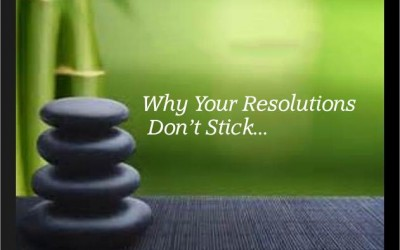 Why Your Resolutions Don't Stick…