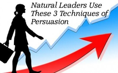 Natural Leaders Use These 3 Techniques of Persuasion