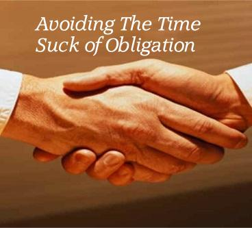 Avoiding The Time Suck of Obligations