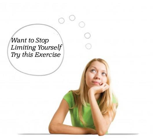 An Exercise To Stop Limiting Yourself