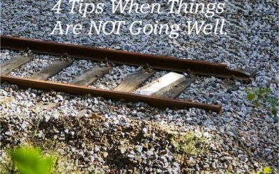 4 Tips That Help When Things Are Not Going Well