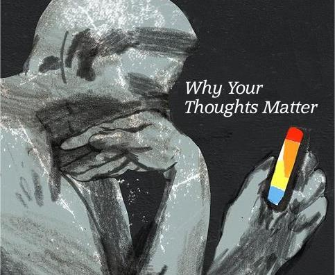 Why your thoughts matter…